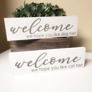 Hope you like dog / cat hair wood mini sign